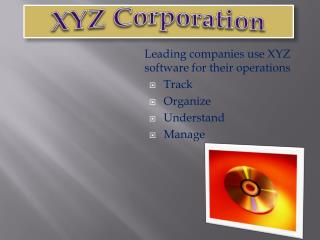 Leading companies use XYZ software for their operations T rack Organize Understand Manage