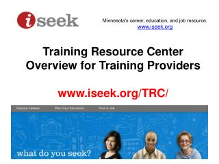 Training Resource Center  Overview for  Training Providers www.iseek.org/TRC/