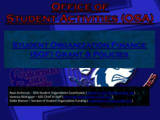 Presented By:  Ryan Anderson  -  OSA  Student Organization Coordinator ( rt.anderson@colostate-pueblo.edu )