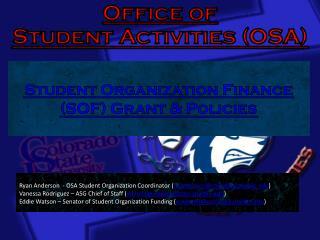 Presented By:  Ryan Anderson  -  OSA  Student Organization Coordinator ( rt.anderson@colostate-pueblo.edu )