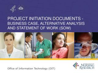 Project Initiation Documents -  Business Case, Alternative Analysis and Statement of Work (Sow)