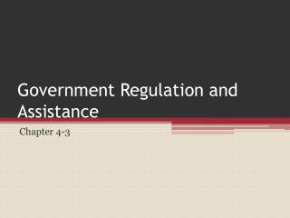 Government Regulation and Assistance