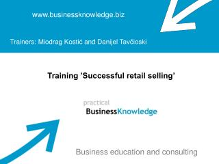 businessknowledge    trainers: miodrag kostic and danijel tavcioski