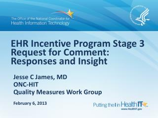 EHR Incentive Program Stage 3 Request for Comment:  Responses and Insight