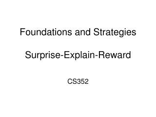 Foundations and Strategies Surprise-Explain-Reward