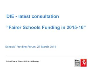 """DfE - latest consultation """"Fairer Schools Funding in 2015-16"""""""