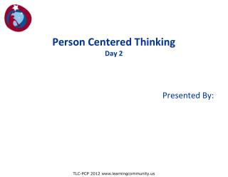 Person Centered Thinking Day 2