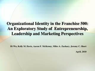 Organizational Identity in the Franchise 500:  An Exploratory Study of  Entrepreneurship, Leadership and Marketing Pers