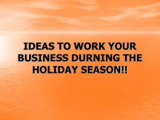 ideas to work your business durning the holiday season