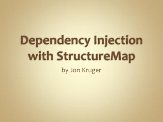 Dependency Injection with StructureMap