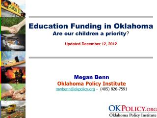 Education Funding in Oklahoma Are our children a priority ? Updated December 12, 2012