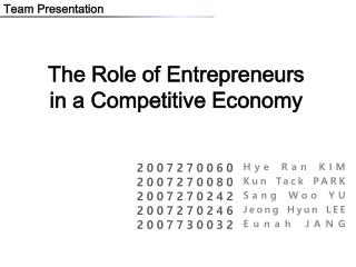 The Role of Entrepreneurs    in a Competitive Economy