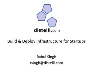 Rahul Singh rsingh@distelli.com