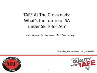 TAFE At The Crossroads: What�s the future of SA under Skills for All?