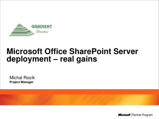 Microsoft Office SharePoint Server deployment – real gains