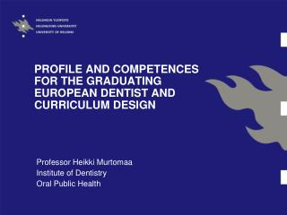 PROFILE AND COMPETENCES FOR THE  GRADUATING EUROPEAN DENTIST AND CURRICULUM DESIGN