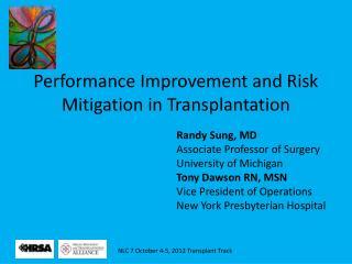 Performance Improvement and Risk Mitigation in Transplantation