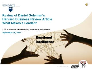 Review of Daniel Goleman's  Harvard Business Review Article  What Makes a Leader? November 26, 2012