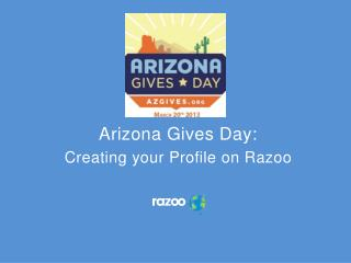 Arizona Gives Day:  Creating your Profile on Razoo
