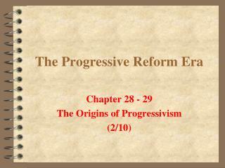The Progressive Reform Era
