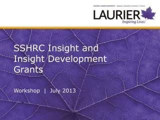 SSHRC  Insight and Insight Development  Grants