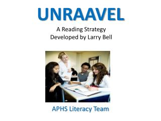 UNRAAVEL  A Reading Strategy  Developed by Larry Bell