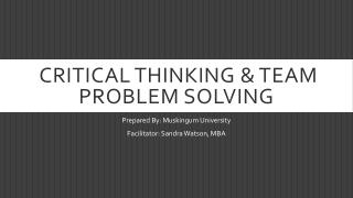 Critical thinking & Team Problem solving