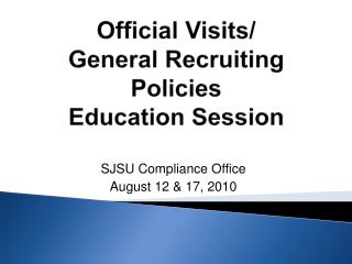 Official Visits/ General Recruiting Policies  Education Session