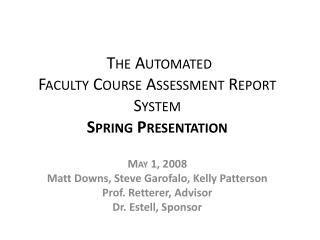 The Automated  Faculty Course Assessment Report  System   Spring Presentation