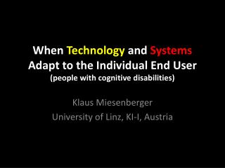 When  Technology  and  Systems  Adapt to the Individual End User (people with cognitive disabilities)