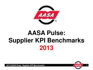 AASA Pulse: Supplier KPI Benchmarks 2013