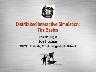 Distributed Interactive Simulation:  The Basics