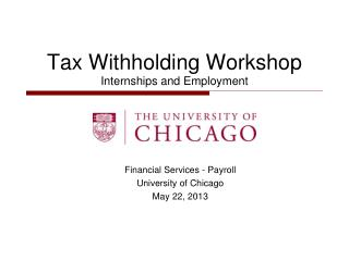 Tax Withholding Workshop  Internships and Employment