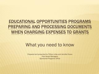 Educational Opportunities Programs Preparing and processing documents when charging expenses to grants
