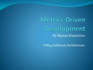 Metrics-Driven Development