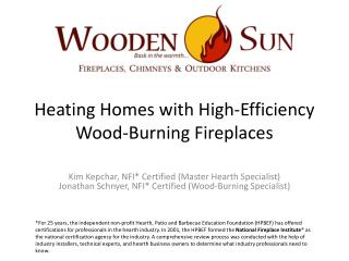 Heating Homes with  High-Efficiency Wood-Burning Fireplaces