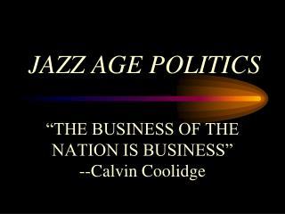 JAZZ AGE POLITICS