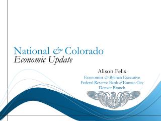 National  &  Colorado Economic Update