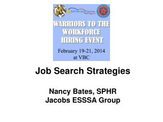 Job Search Strategies Nancy Bates,  SPHR Jacobs ESSSA Group