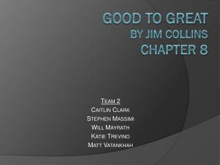 Good to Great by Jim Collins Chapter 8
