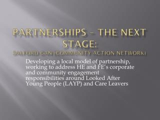 Partnerships – the Next Stage: Salford CAN (Community Action Network)