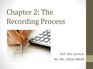 Chapter 2: The Recording Process