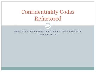 Confidentiality Codes Refactored