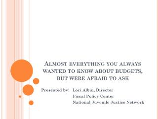 Almost everything you always wanted to know about budgets, but were afraid to ask
