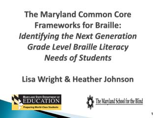 The  MD  Common Core Frameworks for  Braille (MCCFB)