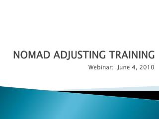 NOMAD ADJUSTING TRAINING