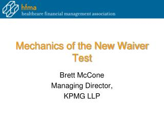 Mechanics of the New Waiver Test