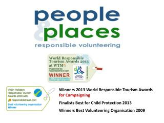 Winners 2013 World Responsible Tourism Awards for Campaigning Finalists Best for Child Protection 2013 Winners Best Vol