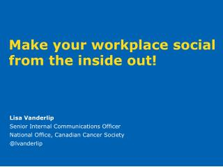 Make your workplace social from the inside  out!
