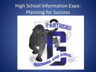 High School Information Expo:  Planning for Success
